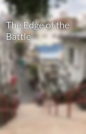 The Edge of the Battle by EnlightenedBacon
