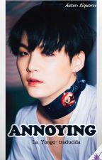 ANNOYING    Min Yoongi x Lectora. by La_Yongo