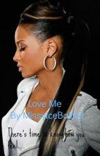 Love Me by MissyIceBabes
