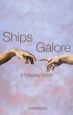 Ships Galore (RP Book) by roadtoheay