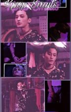 KPop Smuts- Oneshots (Req. Open) by MakeMyDay_Stay
