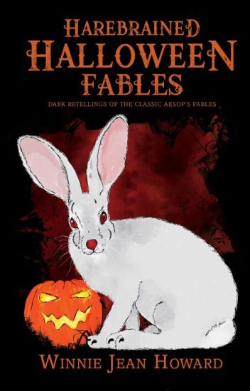 Harebrained and Bloodstained Halloween Fables