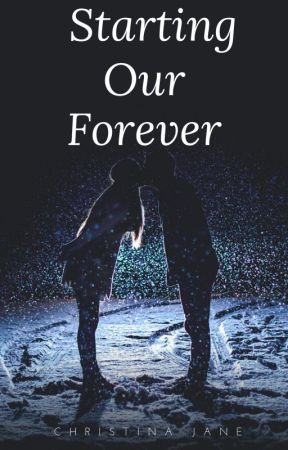 Starting Our Forever (completed short story) by christy477