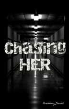 Chasing Her by Gemmy_Jewel