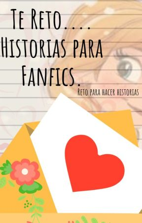 Te reto ... (Historias para Fanfics) by Anarkys75