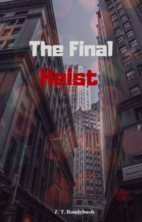 The Final Heist by ThWallNeededAHug