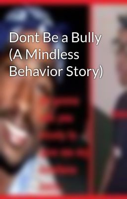 Dont Be a Bully (A Mindless Behavior Story)