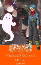 Alphabet Boy (Future Trunks x OC Love Story) {11th Book} by thriller5