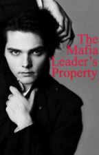 The Mafia Leader's Property by GravityGrenade