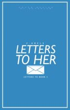 Letters To Her (Before You Exit Fanfiction) by m-healy
