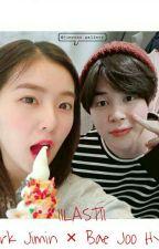 ||LAST|| Park Jimin × Bae Joo Hyun by ParkJimin629