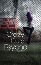 Crazy cute psycho by CrystalB0SS