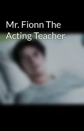 Mr. Fionn The Acting Teacher by StarMcBroom