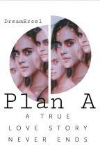 Plan A by DreamErse1