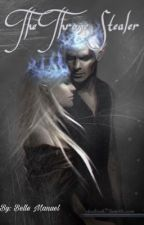 The Throne Stealer (Realm Seeker Trilogy) by Belle_Manuel
