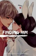 Finding Him by itstaekookschild