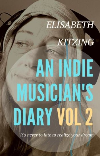 An Indie Musician's Diary (Vol 2)