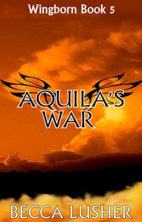 Aquila's War (Wingborn #5) by starlightmagpie