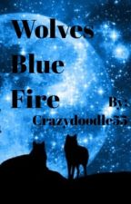 Wolves Blue Fire by CrazyDoodle55
