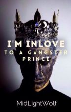 I'm Inlove to a Gangster Prince [ONGOING] by MidLightWolf