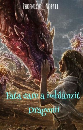 Fata care a îmblânzit Dragonii by A_Little_Healer