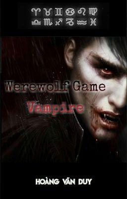 [12 Chòm Sao] Werewolf Game: Vampire