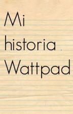 Mi historia Wattpad by Closetoyou_PR