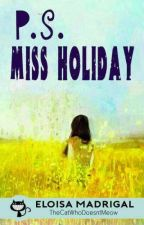 P.S. Miss Holiday (Side Epistolary #1) by TheCatWhoDoesntMeow