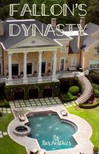 Fallon's Dynasty by FicsAndChics