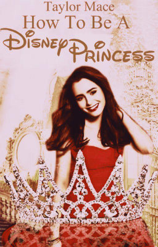 How to Be a Disney Princess by Evoray