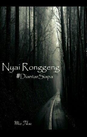 Nyai Ronggeng #DiantarSiapa by miss_tikus