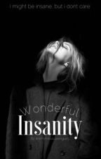 Wonderful Insanity by Anonymous_Penguin_