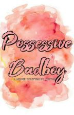 Possessive Badboy by aizy28