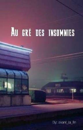 Au gré des insomnies by avant_la_fin
