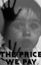 The Price We Pay by ahatefuldiatribe