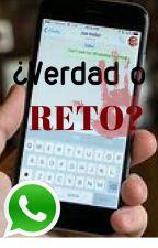 ¿VERDAD O RETO? by ViLuna12