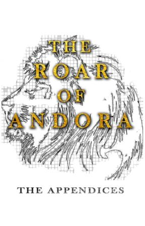 The Roar of Andora: The Appendices by LandenWakil