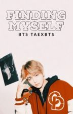Finding Myself | Taehyung FF by taekookieoh