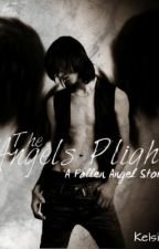 The Angels Plight (Editing) by ebony9100
