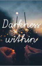 Darkness within  by _littlestar1_