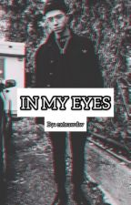 In My Eyes by extrawdw