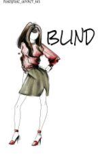 Blind by gottalovevina