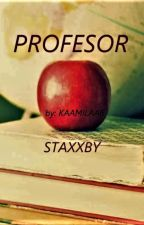 Profesor-Mini Fanfic Staxxby by kaamilaa6