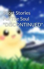 Short Stories For The Soul by starflower06