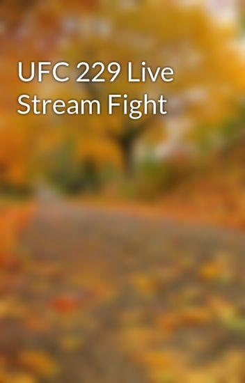 UFC 229 Live Stream Fight