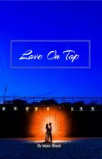 Love On Top ( Revised ) by chvnel_demon