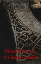 Blood Harvest  |A Vikings Fanfic| by multiifangirls
