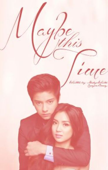 Maybe This Time (She's Kathryn Bernardo Book 2)
