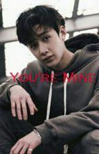 You're Mine (JeongChan) by StrayX7
