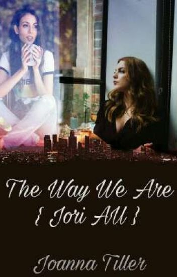 The Way We Are // Jori A.U.